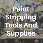 paint stripping tools and supplies